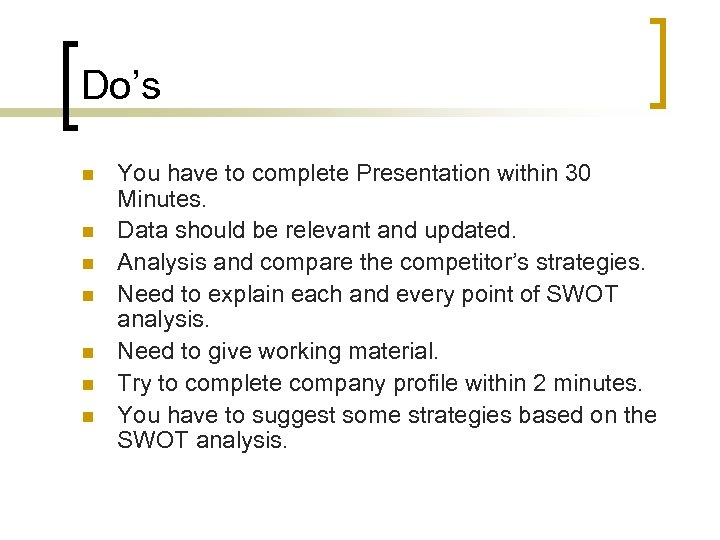 Do's n n n n You have to complete Presentation within 30 Minutes. Data