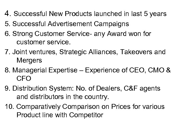 4. Successful New Products launched in last 5 years 5. Successful Advertisement Campaigns 6.