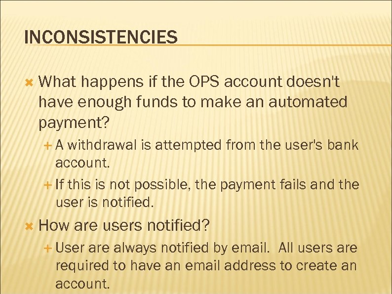 INCONSISTENCIES What happens if the OPS account doesn't have enough funds to make an