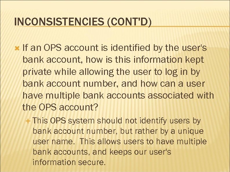 INCONSISTENCIES (CONT'D) If an OPS account is identified by the user's bank account, how