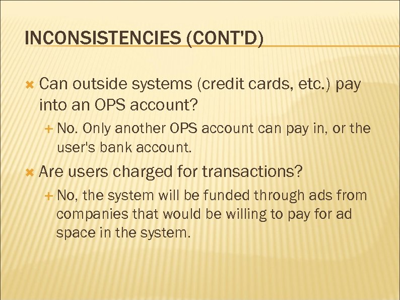 INCONSISTENCIES (CONT'D) Can outside systems (credit cards, etc. ) pay into an OPS account?
