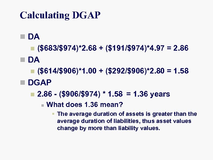 Calculating DGAP n DA n ($683/$974)*2. 68 + ($191/$974)*4. 97 = 2. 86 n