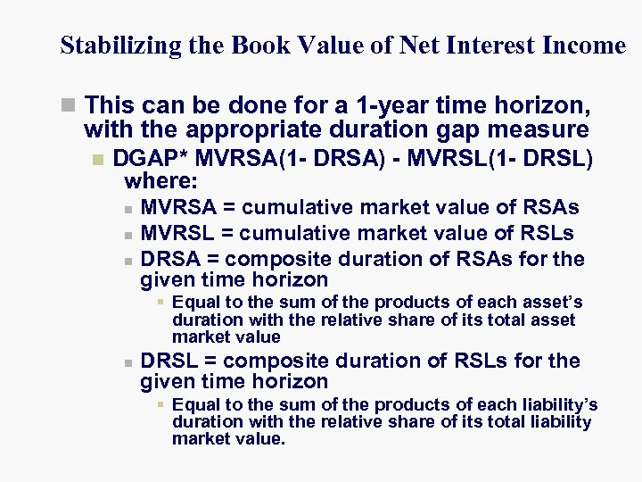 Stabilizing the Book Value of Net Interest Income n This can be done for