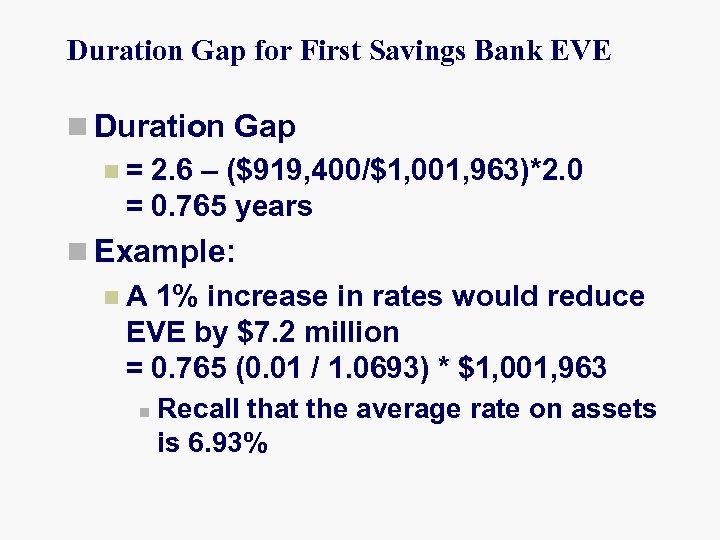 Duration Gap for First Savings Bank EVE n Duration Gap n = 2. 6