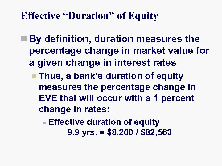 """Effective """"Duration"""" of Equity n By definition, duration measures the percentage change in market"""