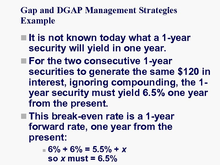 Gap and DGAP Management Strategies Example n It is not known today what a