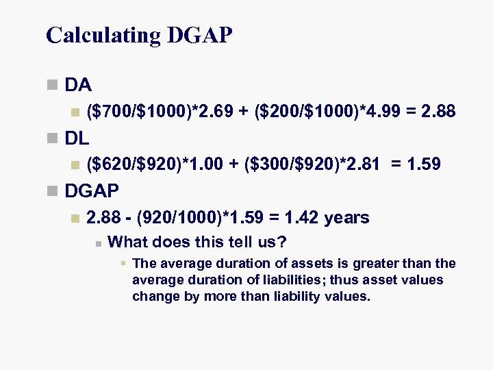 Calculating DGAP n DA n ($700/$1000)*2. 69 + ($200/$1000)*4. 99 = 2. 88 n