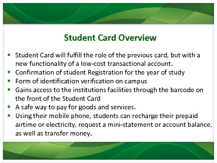 Student Card Overview § Student Card will fulfill the role of the previous card,