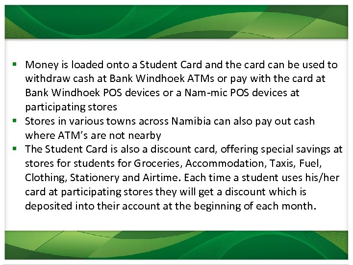 § Money is loaded onto a Student Card and the card can be used