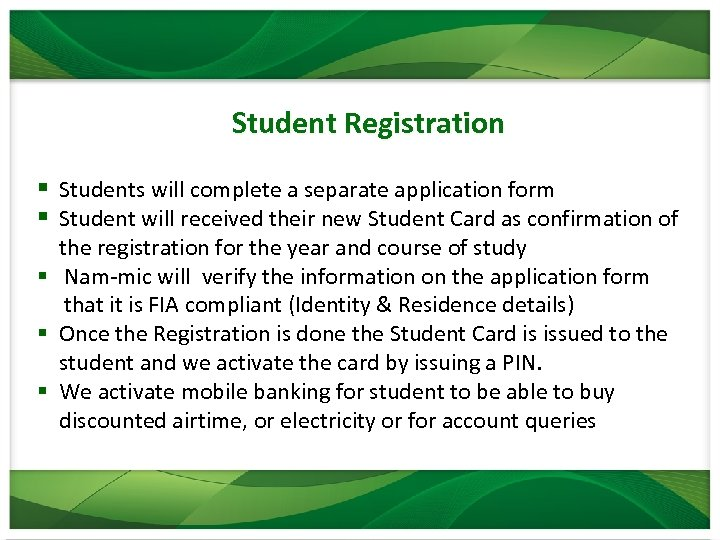 Student Registration § Students will complete a separate application form § Student will received