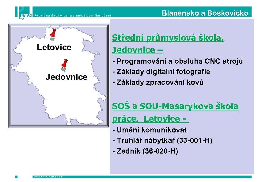 Blanensko a Boskovicko Letovice Jedovnice Střední průmyslová škola, Jedovnice – - Programování a obsluha