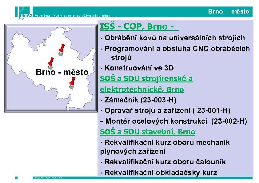 Brno – město ISŠ - COP, Brno - město - Obrábění kovů na universálních