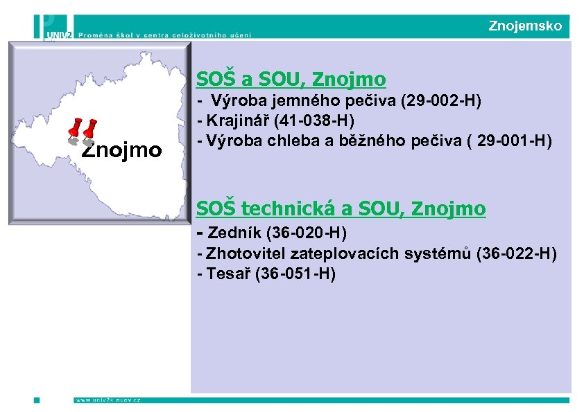 Znojemsko SOŠ a SOU, Znojmo - Výroba jemného pečiva (29 -002 -H) -