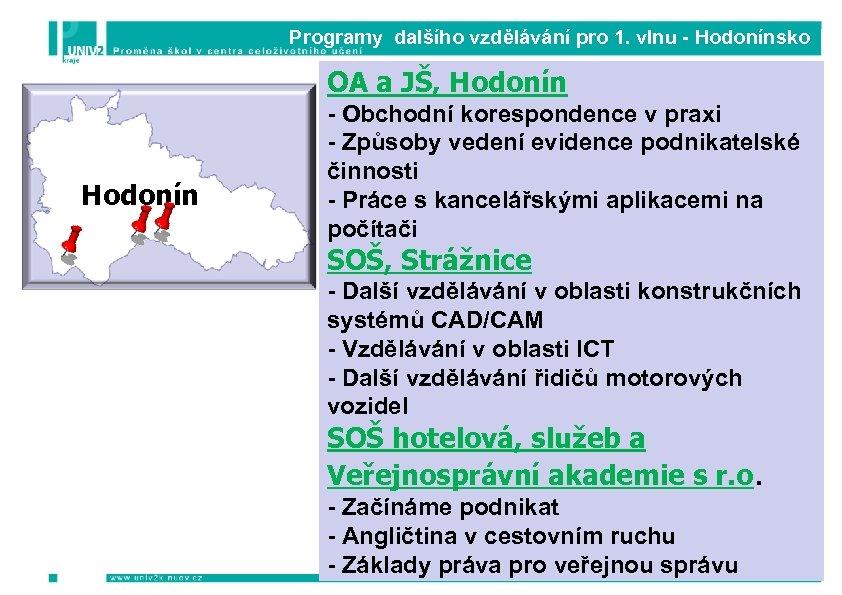 Programy dalšího vzdělávání pro 1. vlnu - Hodonínsko OA a JŠ, Hodonín - Obchodní