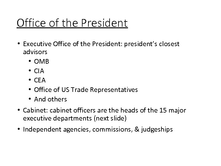 Office of the President • Executive Office of the President: president's closest advisors •