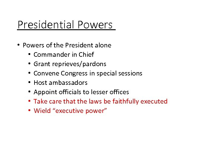 Presidential Powers • Powers of the President alone • Commander in Chief • Grant
