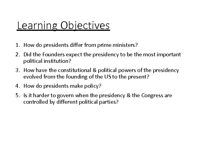 Learning Objectives 1. How do presidents differ from prime ministers? 2. Did the Founders
