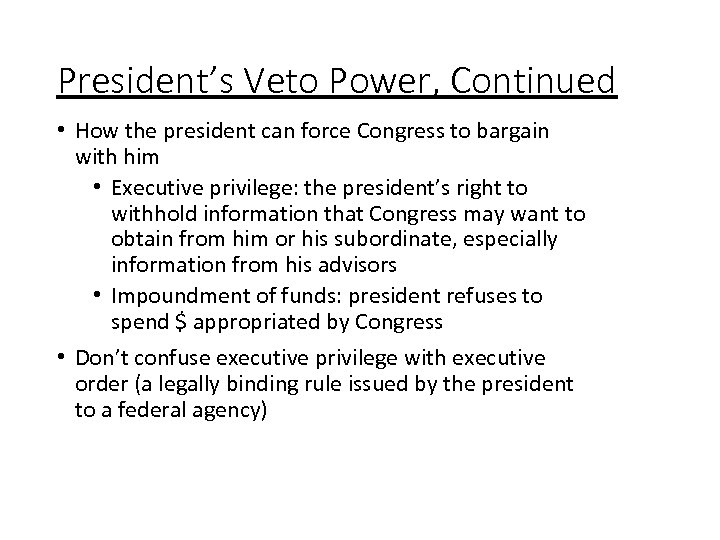 President's Veto Power, Continued • How the president can force Congress to bargain with