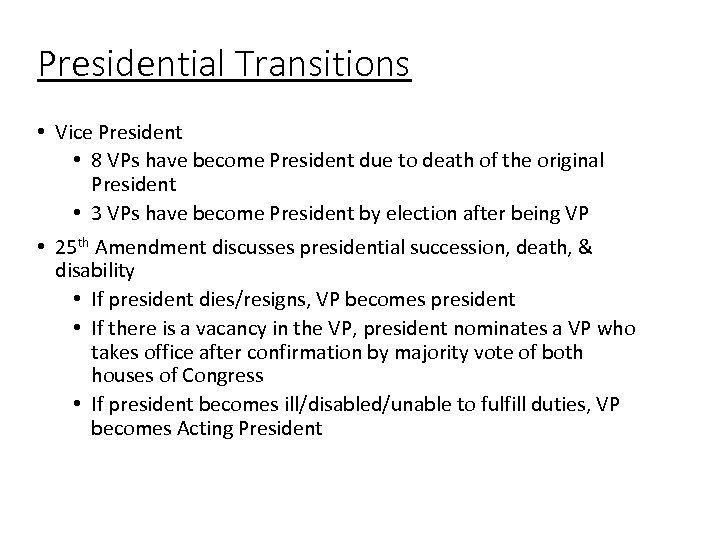 Presidential Transitions • Vice President • 8 VPs have become President due to death
