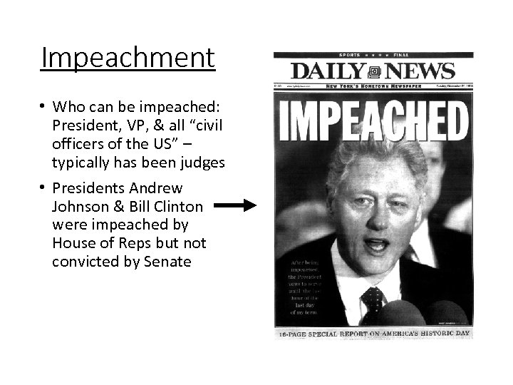 "Impeachment • Who can be impeached: President, VP, & all ""civil officers of the"