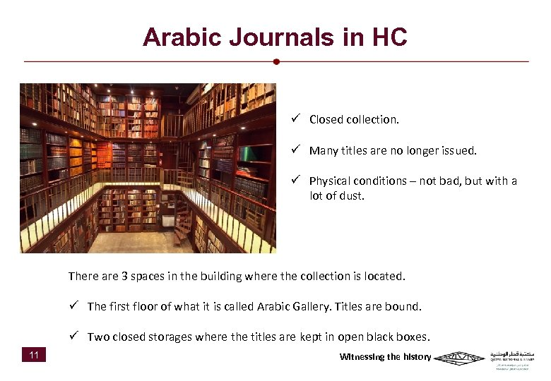Arabic Journals in HC ü Closed collection. ü Many titles are no longer issued.