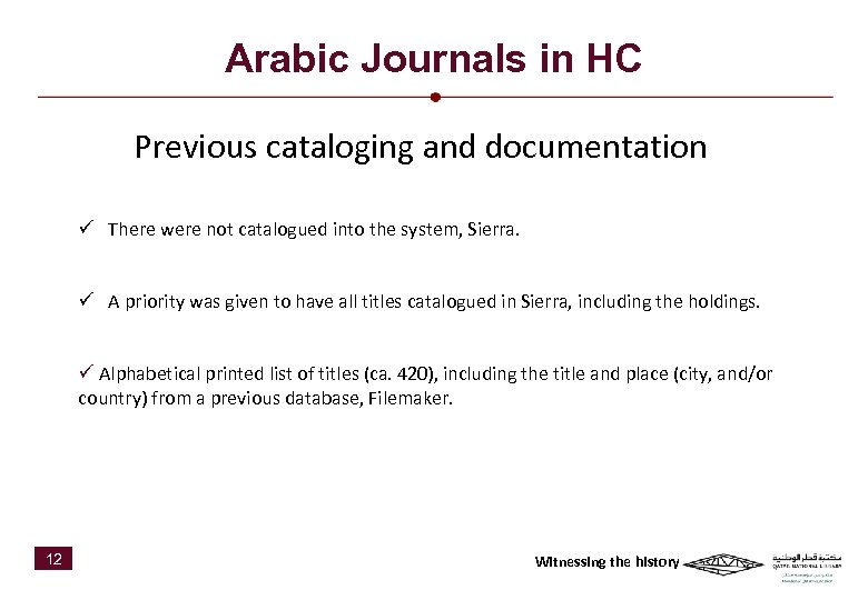Arabic Journals in HC Previous cataloging and documentation ü There were not catalogued into