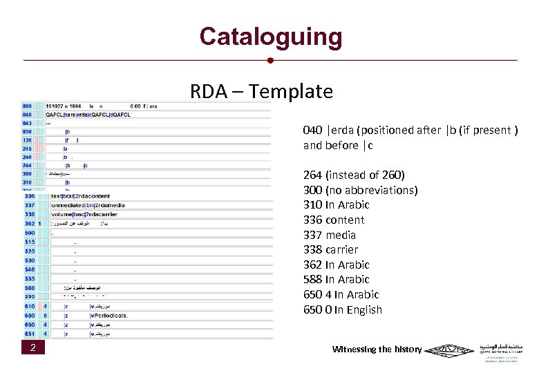 Cataloguing RDA – Template 040 |erda (positioned after |b (if present ) and before