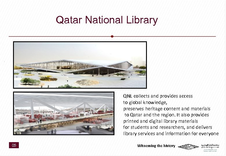 Qatar National Library QNL collects and provides access to global knowledge, preserves heritage content