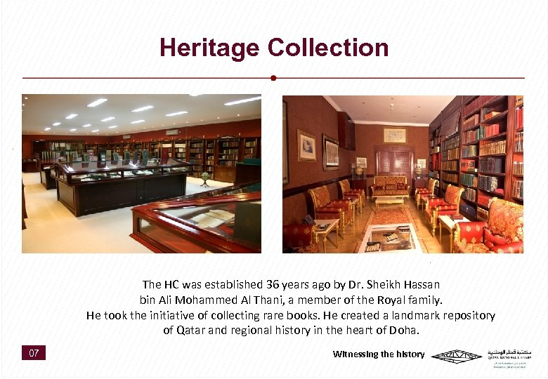 Heritage Collection The HC was established 36 years ago by Dr. Sheikh Hassan bin