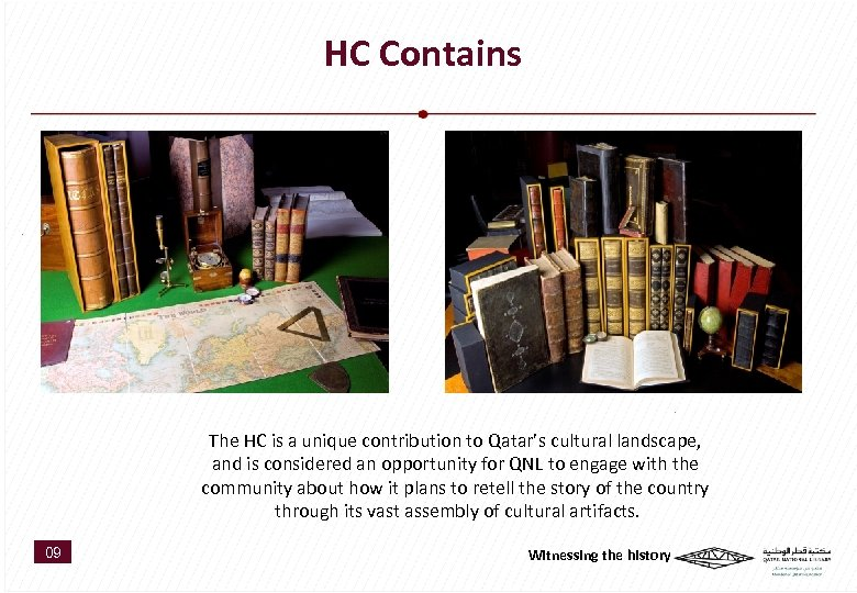 HC Contains The HC is a unique contribution to Qatar's cultural landscape, and is