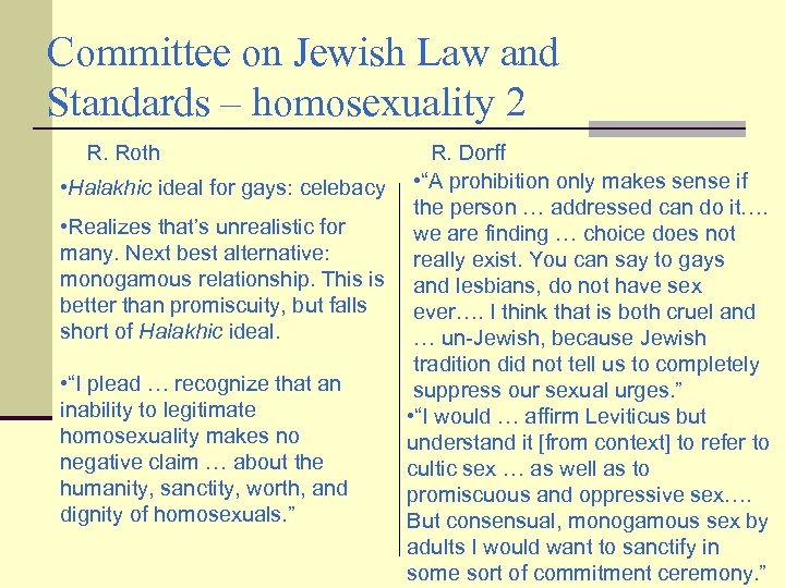 Committee on Jewish Law and Standards – homosexuality 2 R. Roth R. Dorff •
