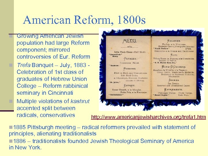American Reform, 1800 s n Growing American Jewish population had large Reform component; mirrored