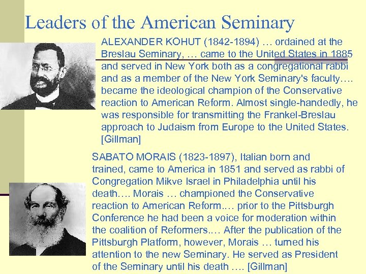 Leaders of the American Seminary ALEXANDER KOHUT (1842 -1894) … ordained at the Breslau