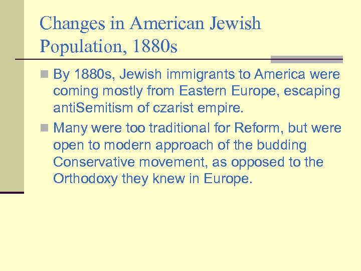 Changes in American Jewish Population, 1880 s n By 1880 s, Jewish immigrants to