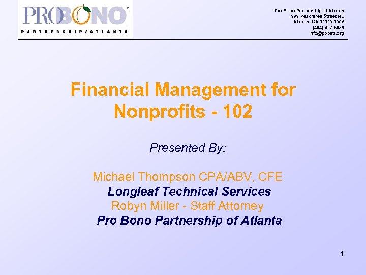Pro Bono Partnership of Atlanta 999 Peachtree Street NE Atlanta, GA 30309 -3996 (404)