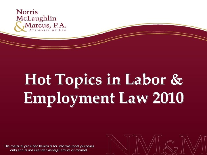 Hot Topics in Labor & Employment Law 2010 The material provided herein is for