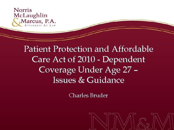 Patient Protection and Affordable Care Act of 2010 - Dependent Coverage Under Age 27
