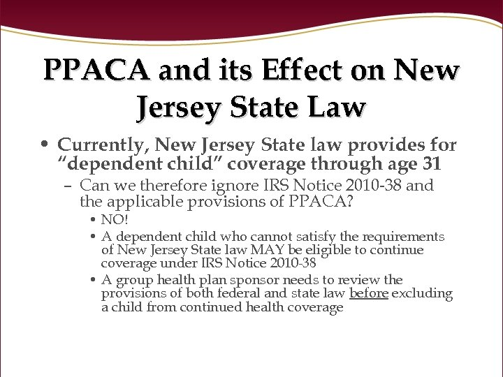 PPACA and its Effect on New Jersey State Law • Currently, New Jersey State