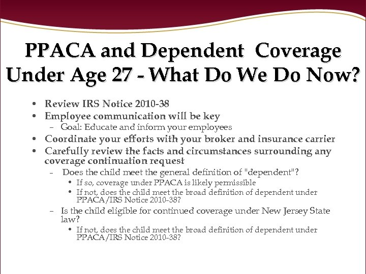 PPACA and Dependent Coverage Under Age 27 - What Do We Do Now? •