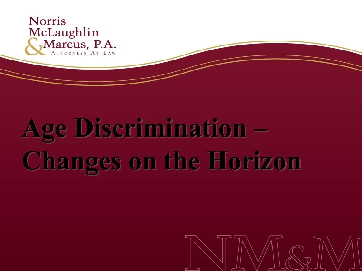 Age Discrimination – Changes on the Horizon