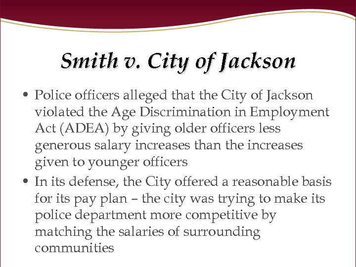 Smith v. City of Jackson • Police officers alleged that the City of Jackson