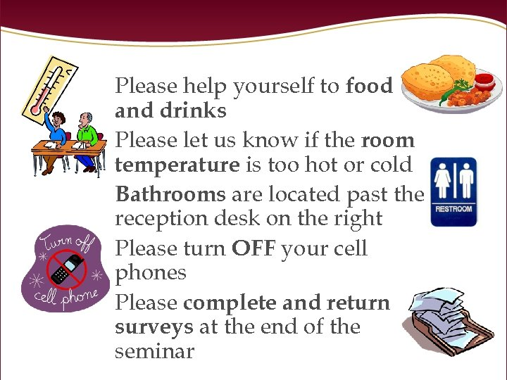 Please help yourself to food and drinks Please let us know if the room