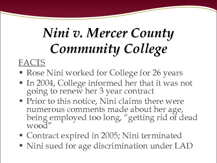 Nini v. Mercer County Community College FACTS • Rose Nini worked for College for