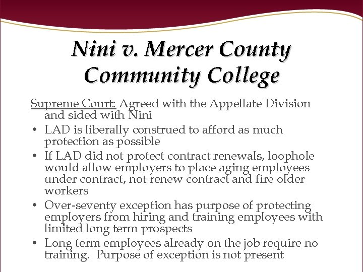 Nini v. Mercer County Community College Supreme Court: Agreed with the Appellate Division and
