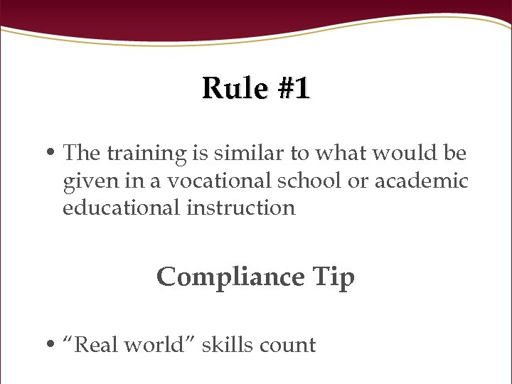 Rule #1 • The training is similar to what would be given in a