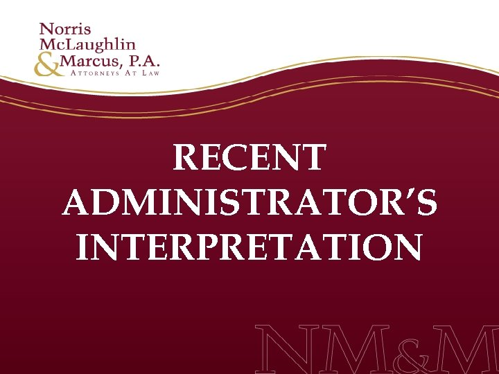 RECENT ADMINISTRATOR'S INTERPRETATION