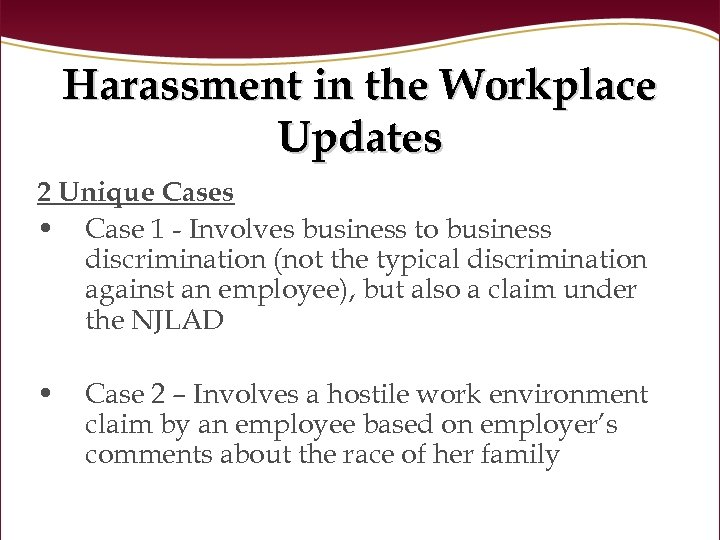 Harassment in the Workplace Updates 2 Unique Cases • Case 1 - Involves business