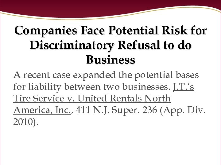 Companies Face Potential Risk for Discriminatory Refusal to do Business A recent case expanded