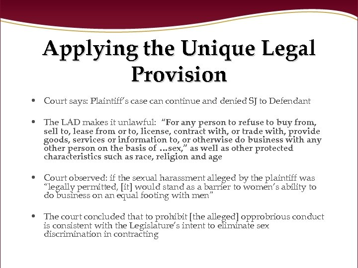 Applying the Unique Legal Provision • Court says: Plaintiff's case can continue and denied