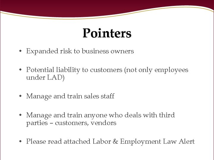 Pointers • Expanded risk to business owners • Potential liability to customers (not only